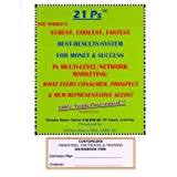 21 PS the World's Surest, Coolest, Fastest Best-Results-System for Money & Success in Multi-Level/Network Marketing...