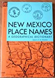 New Mexico Place Names: A Geographical Dictionary
