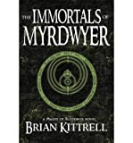 [ { THE IMMORTALS OF MYRDWYER } ] by Kittrell, Brian (AUTHOR) Dec-11-2012 [ Paperback ]