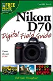 Nikon D70 Digital Field Guide (0764596780) by Busch, David D.