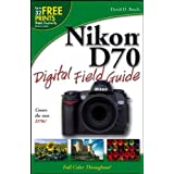 Nikon D70 Digital Field Guide ~ David D. Busch