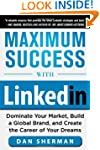 Maximum Success with LinkedIn: Domina...