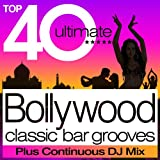 Top 40 Bollywood Classic Bar Grooves Plus Free Continuous DJ Mixby Various Artists