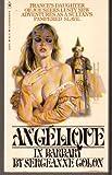 Angelique in Barbary (Book 3) (055312532X) by Sergeanne Golon