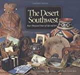 img - for The Desert Southwest: Four Thousand Years of Life and Art book / textbook / text book