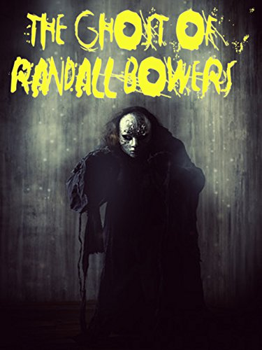 The Ghost of Randall Bowers