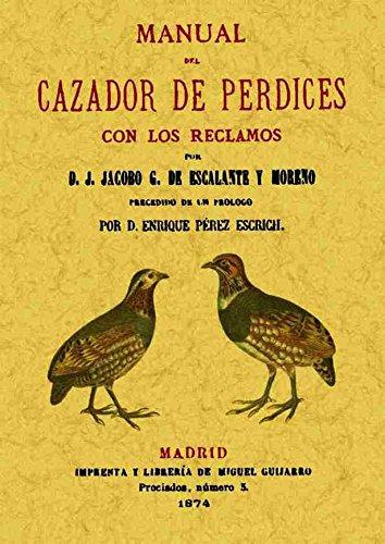Manual Del Cazador de Perdices Con los Reclamos