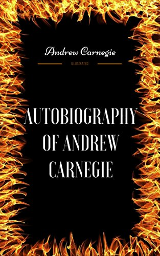 autobiography-of-andrew-carnegie-by-andrew-carnegie-illustrated-english-edition