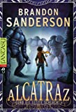 Brandon Sanderson: Alcatraz und die letzte Schlacht