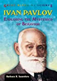 img - for Ivan Pavlov: Exploring the Mysteries of Behavior (Great Minds of Science) book / textbook / text book