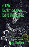 2176: Birth of the Belt Republic