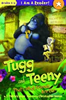 Tugg and Teeny: Book Three: That's What Friends Are For (I Am a Reader)