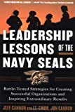 img - for By Jeff Cannon Leadership Lessons of the Navy SEALS: Battle-Tested Strategies for Creating Successful Organizations (1st Edition) book / textbook / text book