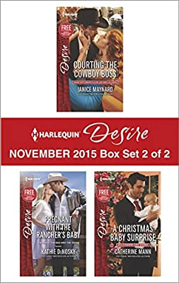 Harlequin Desire November 2015 - Box Set 2 of 2: Courting the Cowboy Boss\Pregnant with the Rancher's Baby\A Christmas Baby Surprise (Texas Cattleman's Club: Lies and Lullabies)