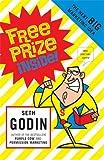 Free Prize Inside!: The Next Big Marketing Idea (0141019719) by Godin, Seth