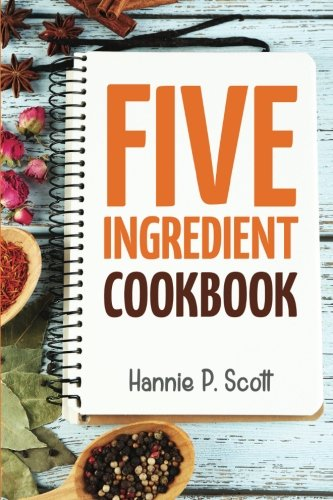 5-Ingredient-Cookbook-Easy-Recipes-in-5-or-Less-Ingredients-Quick-and-Easy-Cooking-Series