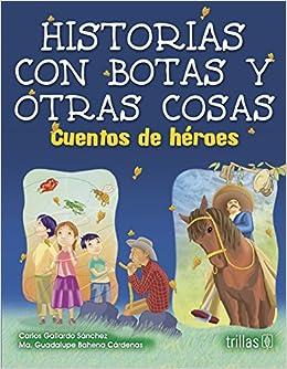 HISTORIAS CON BOTAS Y OTRAS COSAS. CUENTOS DE HEROES: CARLOS GALLARDO