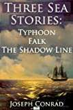 Image of Three Sea Stories: Typhoon, Falk, and The Shadow-Line