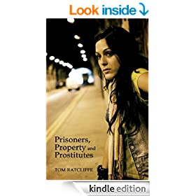 Prisoners, Property and Prostitutes