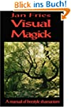 Visual Magick: A Manual of Freestyle...