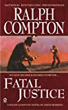 img - for Ralph Compton Fatal Justice (Ralph Compton Western) book / textbook / text book
