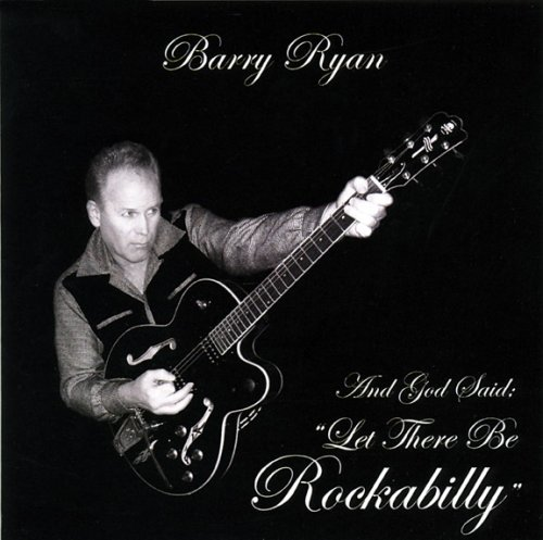 Barry Ryan - God Said Let There Be Rockabilly - Zortam Music