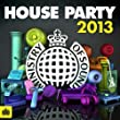 House Party 2013 - Ministry of Sound