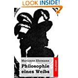 Philosophie eines Weibs (German Edition)