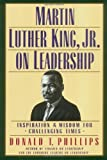 img - for Martin Luther King Jr On Leadership: Inspiration and Wisdom for Challenging Times by Donald T. Phillips (1999-05-20) book / textbook / text book