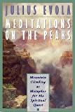 Meditations on the Peaks: Mountain Climbing as Metaphor for the Spiritual Quest (0892816570) by Evola, Julius