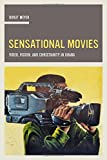 "Birgit Meyer, ""Sensational Movies: Video, Vision, and Christianity in Ghana"" (U of California Press, 2015)"