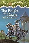 Magic Tree House #2: The Knight at Dawn: Magic Tree House Series, Book 2