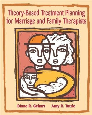 Theory-Based Treatment Planning for Marriage and Family...