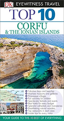 Top 10 Corfu & the Ionian Islands [With Map] (Dk Eyewitness Top 10 Travel Guides Corfu & the Ionian Island)