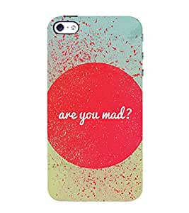 Are you Mad 3D Hard Polycarbonate Designer Back Case Cover for Apple iPhone 4 :: Apple iPhone 4S