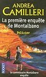 La premi�re enqu�te de Montalbano par Camilleri