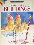 Watercolors-Buildings (Artists' Workshop) (1560101830) by Foster, Walter