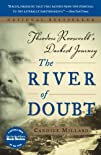 The River of Doubt Theodore Roosevelts Darkest Journey