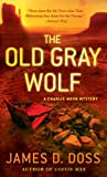 The Old Gray Wolf (Charlie Moon Mysteries)