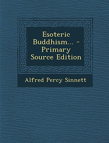 Esoteric Buddhism... - Primary Source Edition