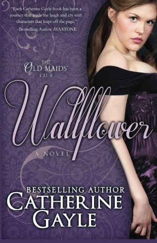 Wallflower: The Old Maids' Club, Book 1 (Volume 1)