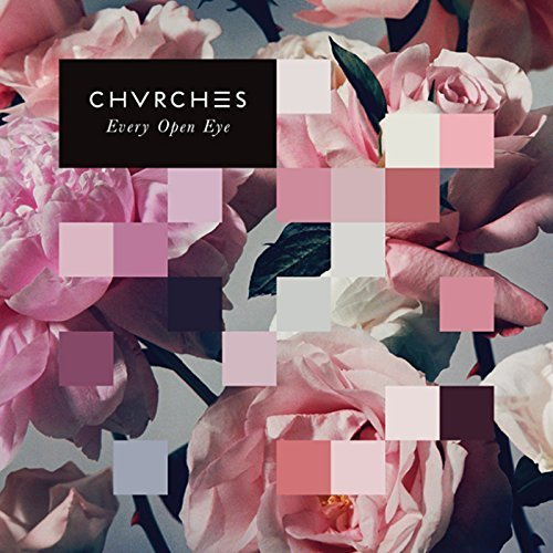 Every Open Eye: Deluxe Edition by Chvrches (2015-05-04)