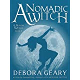 A Nomadic Witch (A Modern Witch Series: Book 4) ~ Debora Geary