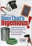 img - for Yankee Magazine's Now That's Ingenious: Everyday Experts Reveal Their Secrets for Handling More Than 1,200 Common Cleanups, Fix-Its, and Other Tasks Around the House and Garden book / textbook / text book