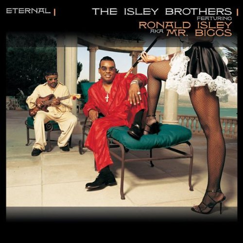 The Isley Brothers - Eternal (Feat. Ronald Isley Aka Mr. Biggs) - Zortam Music