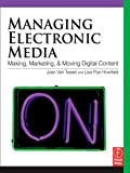 img - for Managing Electronic Media: Making, Moving and Marketing Digital Content book / textbook / text book
