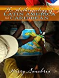 img - for The Anthropology of Latin America and the Caribbean book / textbook / text book