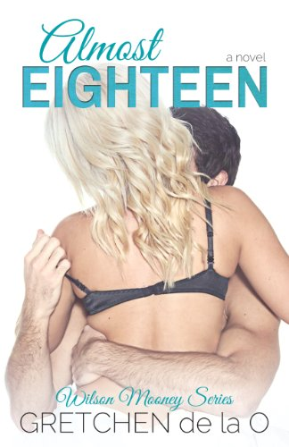 Almost Eighteen (Wilson Mooney) by Gretchen de la O