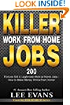 Killer Work from Home Jobs: 200 Fortu...