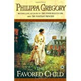 The Favored Child: A Novelby Philippa Gregory